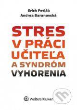 Petlák, E.: Stres v práci učiteľa a syndróm vyhorenia