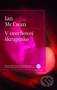 McEwan, I.: V orechovej škrupinke