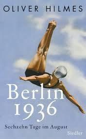 Hilmes, O.: Berlín 1936: šestnáct srpnových dnů