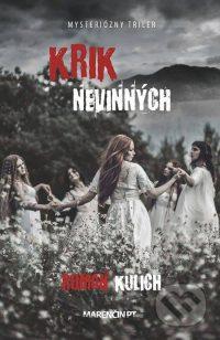 Kulich, R.: Krik nevinných