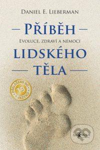 Lieberman, D.: Příběh lidského těla – evoluce, zdraví a nemoci