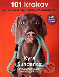 Sundance, K.: 101 krokov, ako vychovať poslušného a spokojného psa