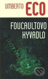 Eco, U.: Foucaultovo kyvadlo