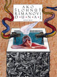 Brat, R.: Ako šlohnúť Rimanovi Dunaj