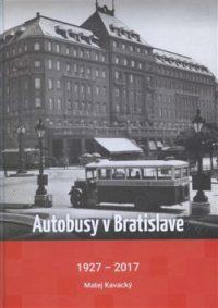 Kavacký, M.: Autobusy v Bratislave 1927-2017