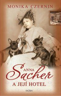 Czernin, M.: Anna Sacher a její hotel
