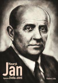 Liška, V.: Jan Masaryk : tajemství života a smrti