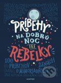 Cavallo, F.: Príbehy na dobrú noc pre rebelky : 100 príbehov o mimoriadnych ženách