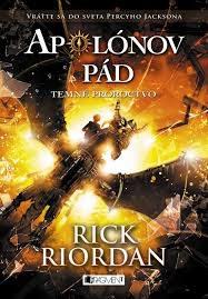 Riordan, R.: Apolónov pád 2. Temné proroctvo