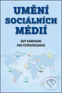 Kawasaki, Guy a Fitzpatricková, Peg: Umění sociálních médií