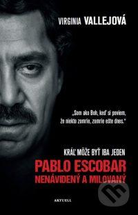 Vallejo, Virginia: Pablo Escobar- nenávidený a milovaný