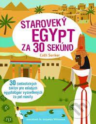 Senker, C.: Staroveký Egypt za 30 sekúnd