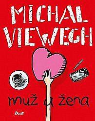 Viewegh, Michal: Muž a žena