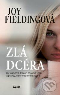 Fielding, Joy: Zlá dcéra