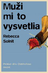 Solnit, R.: Muži mi to vysvetlia a iné eseje