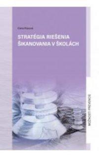Rosová, D.: Stratégia riešenia šikanovania v školách