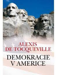 Tocqueville, A.. Demokracie v Americe