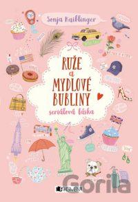 Kaiblingerová, S.: Ruže a mydlové bubliny: seriálová láska