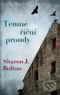 Bolton, S. J.: Temné říční proudy