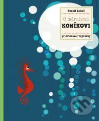 Hanáčková, P.: O márnivom koníkovi: priestorové rozprávky