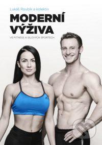 Roubík, L.: Moderní výživa ve fitness a silových sportech