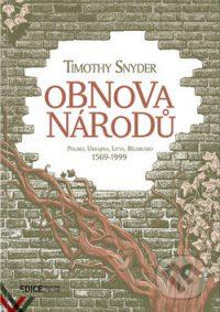 Snyder, T.: Obnova národů : Polsko, Ukrajina, Litva, Bělorusko 1569-1999