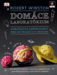 Winston, R.: Domáce laboratórium : vzrušujúce experimenty pre začínajúcich vedcov