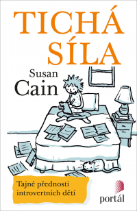 Cain, S.: Tichá síla : tajné přednosti introvertních dětí