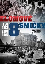 Emmert, F.: Zlomové osmičky: 1918, 1938, 1948, 1968