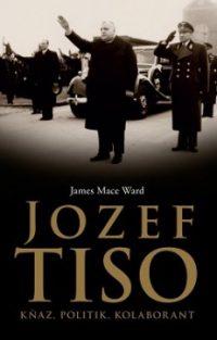 Ward, J.M.: Jozef Tiso: kňaz, politik, kolaborant