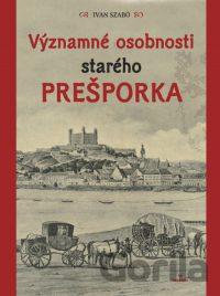 Szabó, I.: Významné osobnosti starého Prešporka