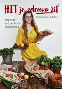 Molnárová-Turiničová, P.: HIT je zdravo žiť : môj život s histamínovou intoleranciou