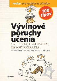 Krejčová, Lenka: Vývinové poruchy učenia, radca pre rodičov a učiteľov: dyslexia, dysgrafia, dysortografia