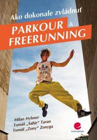 Hybner, M.: Ako dokonale zvládnuť parkour & freerunning