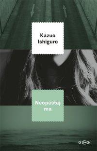 Ishiguro, K.: Neopúšťaj ma