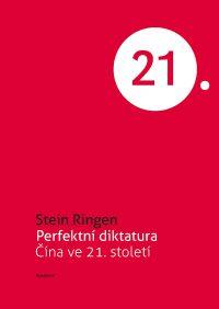 Ringen, S.: Perfektní diktatura : Čína ve 21. Století