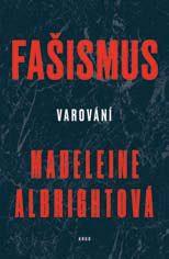 Albright, M. K.: Fašismus: varování