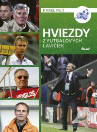 Felt, Karel: Hviezdy z futbalových lavičiek