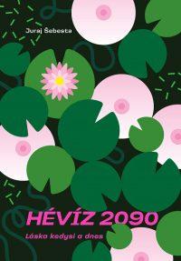 Šebesta, Juraj: Hévíz 2090 : láska kedysi a dnes