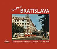 Lacika, Ján: Bratislava retro: socialistická Bratislava v rokoch 1948 až 1989