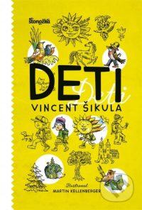Šikula, Vincent: Deti