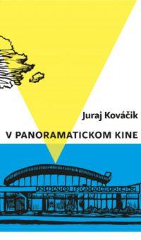 Kováčik, Juraj : V panoramatickom kine