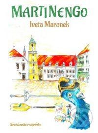 Maronek, Iveta: Martinengo. Bratislavské rozprávky