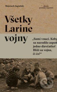 Jagielski, Wojciech: Všetky Larine vojny