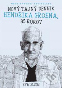 Groen, Hendrik: Nový tajný denník Hendrika Groena, 85 rokov