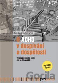 Závěrková, Markéta: O ADHD v dospívání a dospělosti: volné pokračování knihy Jak se žije s ADHD