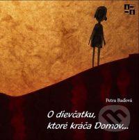 Baďová, Petra: O dievčatku, ktoré kráča Domov