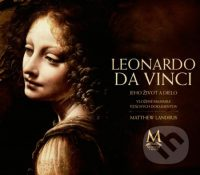 Landrus, Matthew: Leonardo da Vinci : jeho život a dielo