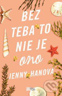 Han, Jenny: Bez teba to nie je ono