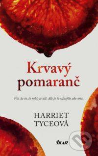 Tyce, Harriet: Krvavý pomaranč